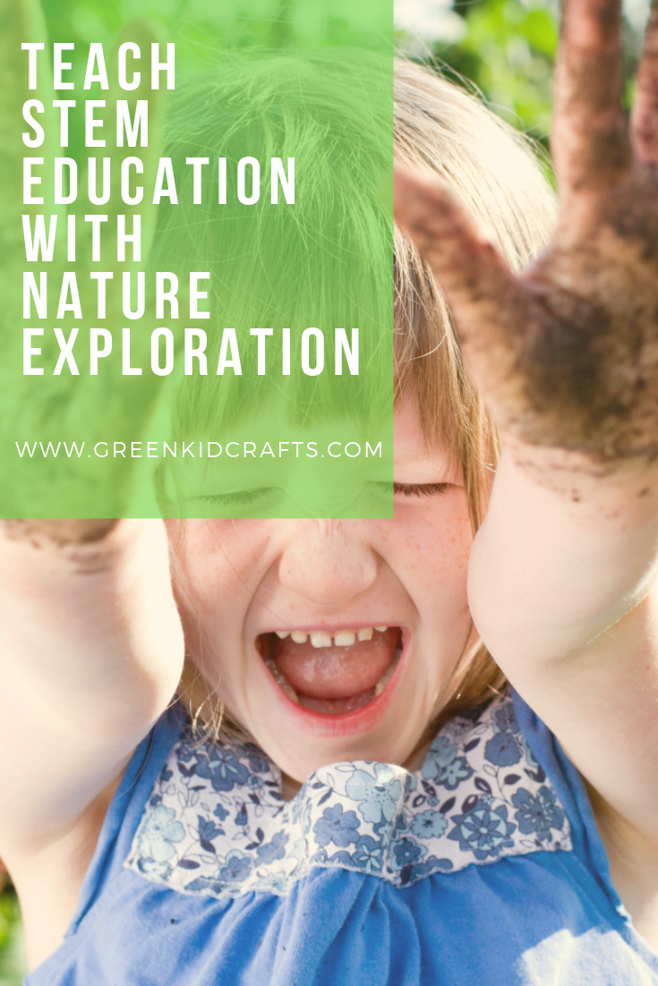 Teach STEM Education with Nature Exploration - Green Kid Crafts