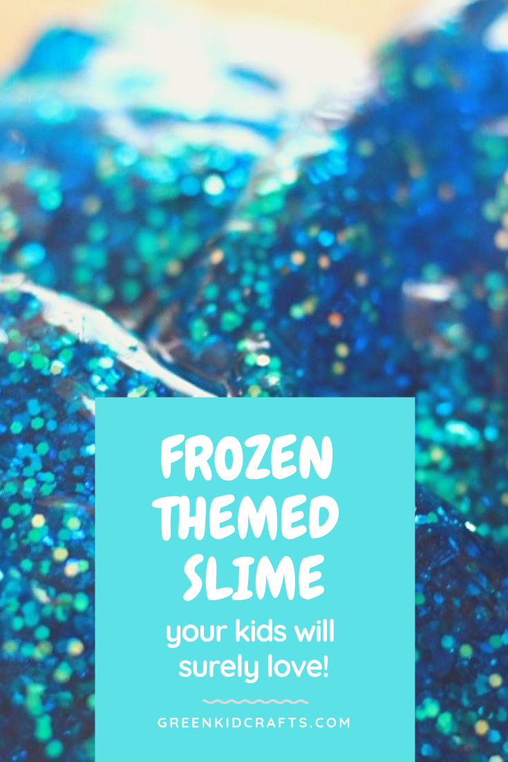 Frozen Themed Slime Winter Project For Kids Green Kid Crafts
